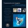 Livro Tratamento De Imagens Com Photoshop Editora Bookman