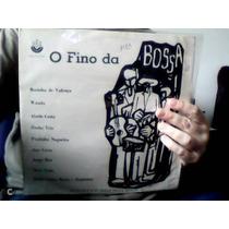 **vinil- O Fino Da Bossa (jorge Ben, Nara Leão, Varios)**