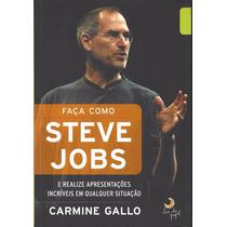 Livro Faça Como Steve Jobs Carmine Gallo