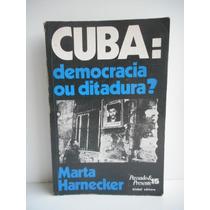 Livro Cuba: Democracia Ou Ditadura? Marta Harnecker