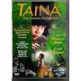 Dvd Original Do Filme Tainá - Uma Aventura Na Amazônia