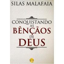 Livro Conquistando As Bênçãos De Deus - Silas Malafaia
