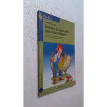 Livro História Do Agricultor Que Fazia Milagres - Josue Guim