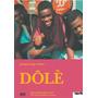 Dôlè - Filme Cult Legendado