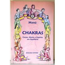 Livro Chakras Corpo, Mente E Espírito Em Equilíbrio - Manú