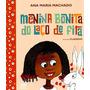 Livro Menina Bonita Do Laço De Fita - Ana Maria Machado
