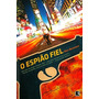 Livro O Espião Fiel - Alex Berenson - Cia Al-qaeda Bin Ladem