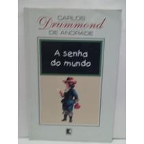 A Senha Do Mundo - Carlos Drummond De Andrade