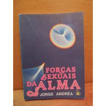 Livro Forças Sexuais Da Alma Jorge Andréa