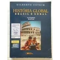 História Global Brasil E Geral Volume Único