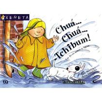 Chuá..chuá..tchibum - Um Livro Sobre Água - Livro Infantil