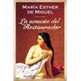 La Amante Del Restaurador De De Miguel Esther