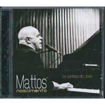 Cd Mattos Nascimento - Os Sonhos De José [bônus Playback]