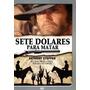 Dvd - Sete Dólares Para Matar - Anthony Steffen - All