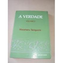 Livro A Verdade=volume 1=masaharu Taniguch=seicho- No -ie U