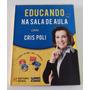 Coleção Educando Na Sala De Aula Com Cris Poli - 3 A 5 Anos