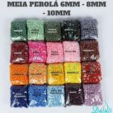 Meia Perola Abs Tamanhos 6mm, 8mm, 10mm Pacote 500 Gramas
