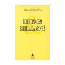 Libertinagem E Estrela Da Manha - Manuel Bandeira