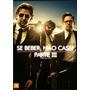 Dvd Se Beber Não Case 3 + Cópia Digital - Lacrado Original