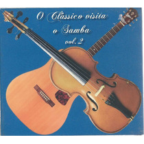 Cd O Clássico Visita O Samba - Vol. 2 Novo,origin,lacrado