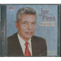Cd Jair Pires - O Homem Rico Ficou Mais Rico [bônus Pb]