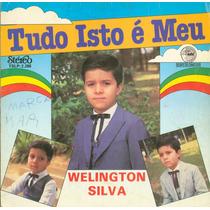 Wellington Silva - Tudo Isto � Meu 1984