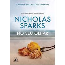 No Seu Olhar Livro Nicholas Sparks Lançamento