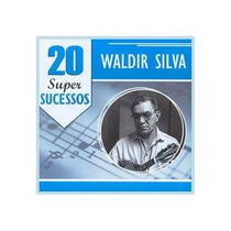 Cd Waldir Silva - 20 Super Sucessos
