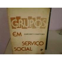 Livro Grupos Em Serviço Social Margaret E. Hartford
