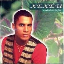 Cd - Xexéu - O Vôo Do Beija-flor