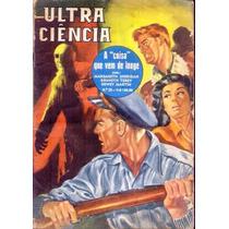 B3373 Ultra Ciencia Nº 22 De 1960 - A Coisa Que Veio De L