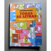 Todas As Letras - Alfabetização - Marisley Augusto