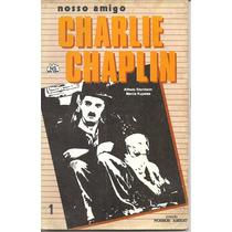 Livro - Nosso Amigo Charles Chaplin - Nossos Amigos Nº 1