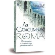 As Catacumbas De Roma Livro Cpad