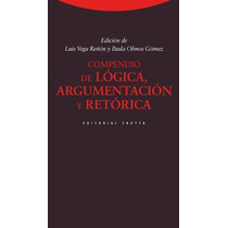 Compendio De Logica Argumentacion Y Retorica De Vega Reñon L