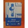 Livro Atrás Da Porta Azul Caio Riter