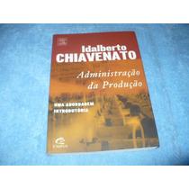 Livro Administração Da Produção - Idalberto Chiavenato
