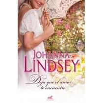 Deja Que El Amor Te Encuentre De Lindsey Johanna