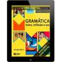 Gramática - Texto , Reflexão E Uso - Vol. Único Pdf