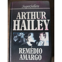 Livro: Remédio Amargo De Arthur Hailey