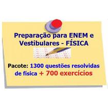 Enem,vestib.: 1300 Questões Resolvidas De Física + 700q
