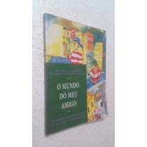 Livro O Mundo Do Meu Amigo - Ana Carvalho