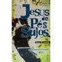 Livro Jesus De Pés Sujos - Don Everts Abu Ultimato Original