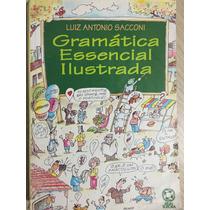 Gramática Essencial Ilustrada - Luiz Antonio Sacconi