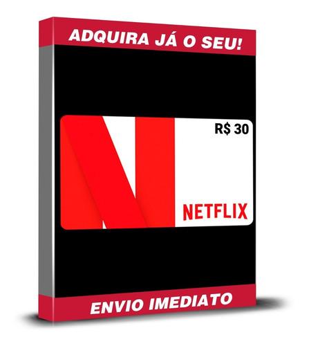 Cartão Presente Netflix R$ 30 Reais Pré-pago Imediato