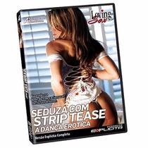 Filme Pornô Adulto Seduza Com Streptease Dança Erótica - Dvd