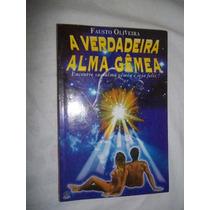* Livro - A Verdadeira Alma Gêmea - Fausto Oliveira