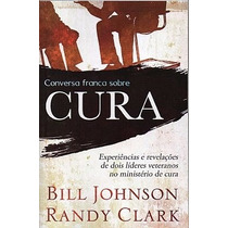 Livro Conversa Franca Sobre Cura * Poder Sobrenatural