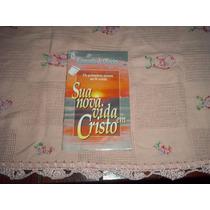 Sua Nova Vida Em Cristo Raimundo De Oliveira Os Primeiros Pa