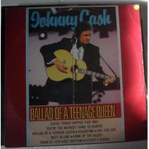 Lp Johnny Cash - Ballad Of A Teenage Queen - Rarity